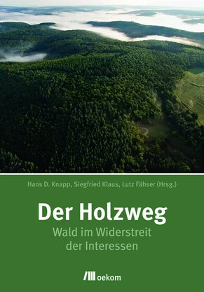"Buchcover ""Der Holzweg"" (c) oekom.de"